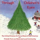 Through Children's Eyes von US Air Force Band Of Mid America