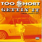 Gettin' It (Album Number Ten) von Too Short