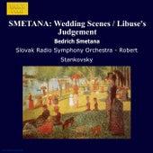 SMETANA: Wedding Scenes / Libuse's Judgement by Slovak Radio Symphony Orchestra