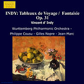 INDY: Tableaux de Voyage /  Fantaisie Op. 31 by Various Artists