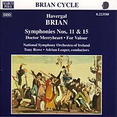 BRIAN: Symphonies Nos. 11 and 15 by Ireland National Symphony Orchestra