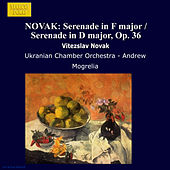 NOVAK: Serenade in F major / Serenade in D major, Op. 36 by Ukranian Chamber Orchestra