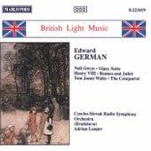 GERMAN: Nell Gwyn / Gipsy Suite / Henry VIII by Slovak Radio Symphony Orchestra