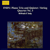 INDY: Piano Trio and Quintet / String Quartet No. 3 by Various Artists