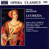 RESPIGHI: Lucrezia by Various Artists