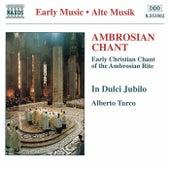 Ambrosian Chant by In Dulci Jubilo