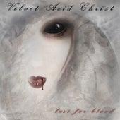 Lust For Blood de Velvet Acid Christ