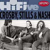 Rhino Hi-Five: Crosby, Stills & Nash by Crosby, Stills and Nash