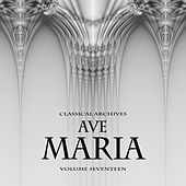 Classical Archives: Ave Maria, Vol. 17 by Various Artists