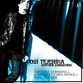 Covers Collection: Coolest Versions + Unforgettable Songs + New Sounds de Osi Tejerina