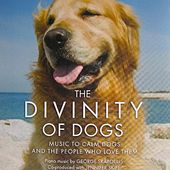 The Divinity of Dogs- Music to Calm Dogs and the People Who Love Them de George Skaroulis