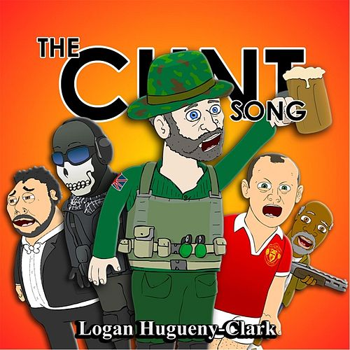 The C**t Song by Logan Hugueny-Clark