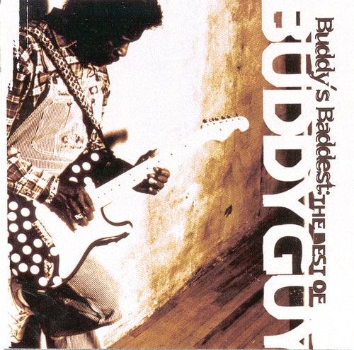 Buddy's Baddest: The Best Of Buddy Guy by Buddy Guy