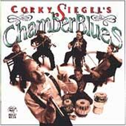 Corky Siegel's Chamber Blues by Corky Siegel