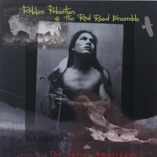 Music For The Native Americans von Robbie Robertson