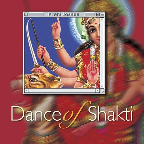 Dance of Shakti by Prem Joshua