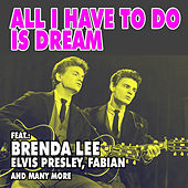 All I Have to Do Is Dream by Various Artists