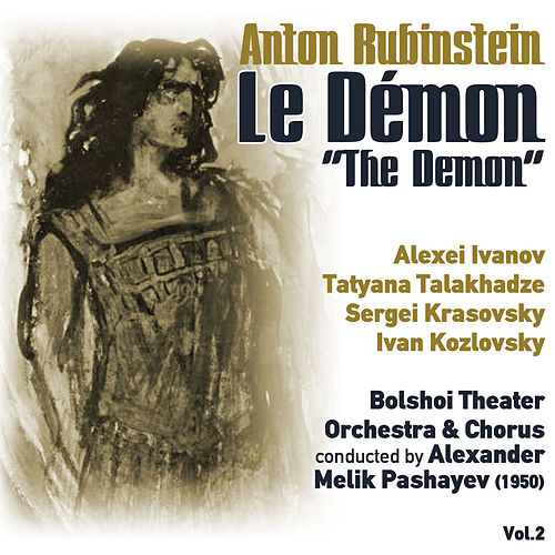 Anton Rubinstein: Le Démon [The Demon] (1950) Vol.2 by Ivan Kozlovsky