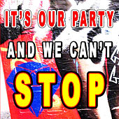 It's Our Party and We Can't Stop de Various Artists