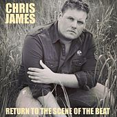 Return to the Scene of the Beat van Chris James