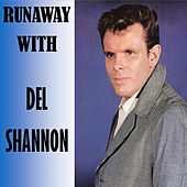 Runaway With by Del Shannon