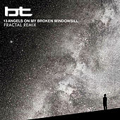 13 Angels On My Broken Windowsill by BT