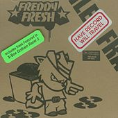 Have Records Will Travel de Freddy Fresh