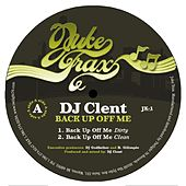 Back Up Off Me by DJ Clent