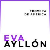 Eva Ayllón, Trovera de América de Eva Ayllón