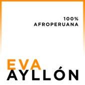100% Afroperuana by Eva Ayllón