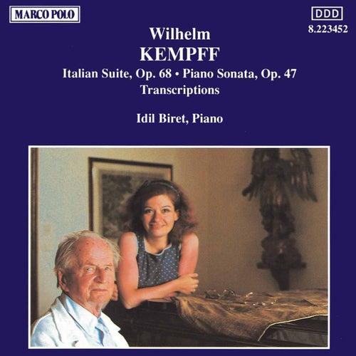 KEMPFF: Italian Suite / Piano Sonata / Transcriptions by Idil Biret