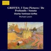 GRIFFES: 3 Tone Pictures / De Profundis / Sonata by Michael Lewin