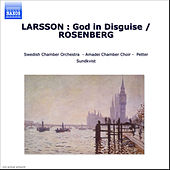LARSSON : God in Disguise / ROSENBERG by Various Artists