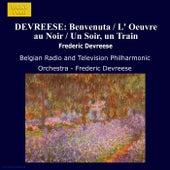 DEVREESE: Benvenuta / L' Oeuvre au Noir / Un Soir, un Train de Belgian Radio and Television Philharmonic Orchestra