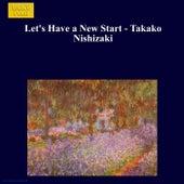 Let's Have a New Start - Takako Nishizaki di Takako Nishizaki