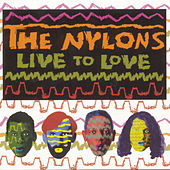 Live To Love by The Nylons