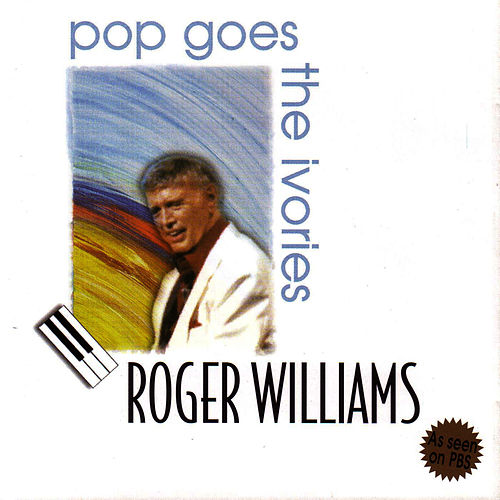 Pop Goes The Ivories by Roger Williams