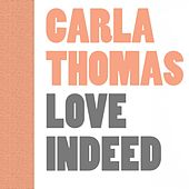 Love Indeed de Carla Thomas