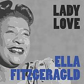 Lady Love by Ella Fitzgerald
