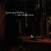Muir Woods Suite by George Duke