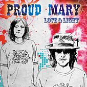 Love and Light by Proud Mary