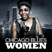 Chicago Blues Women by Various Artists