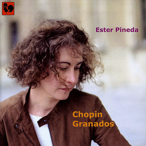 Chopin & Granados: Oeuvres choisies by Ester Pineda