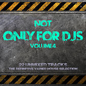 Not Only for Deejays Volume 4 by Various Artists