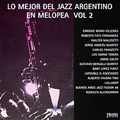 Lo Mejor del Jazz Argentino (Melopea) Vol. 2 by Various Artists