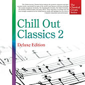 The Classical Great Series, Vol. 9: Chill Out Classics 2 (Deluxe Edition) von Shelley Beaumont