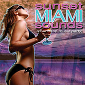 Sunset Sounds Miami (A Non-Stop Dance Music Party!) by Various Artists