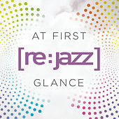 At First Glance (Remixes) de [re:jazz]