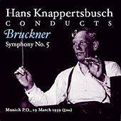 Hans Knappertsbusch Conducts Bruckner Symphony No. 5 von Various Artists