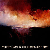 Roddy Hart & The Lonesome Fire by Roddy Hart